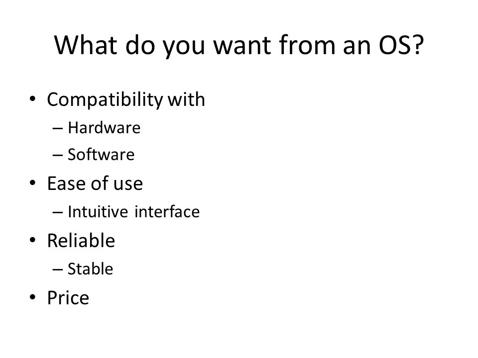 What do you want from an OS.