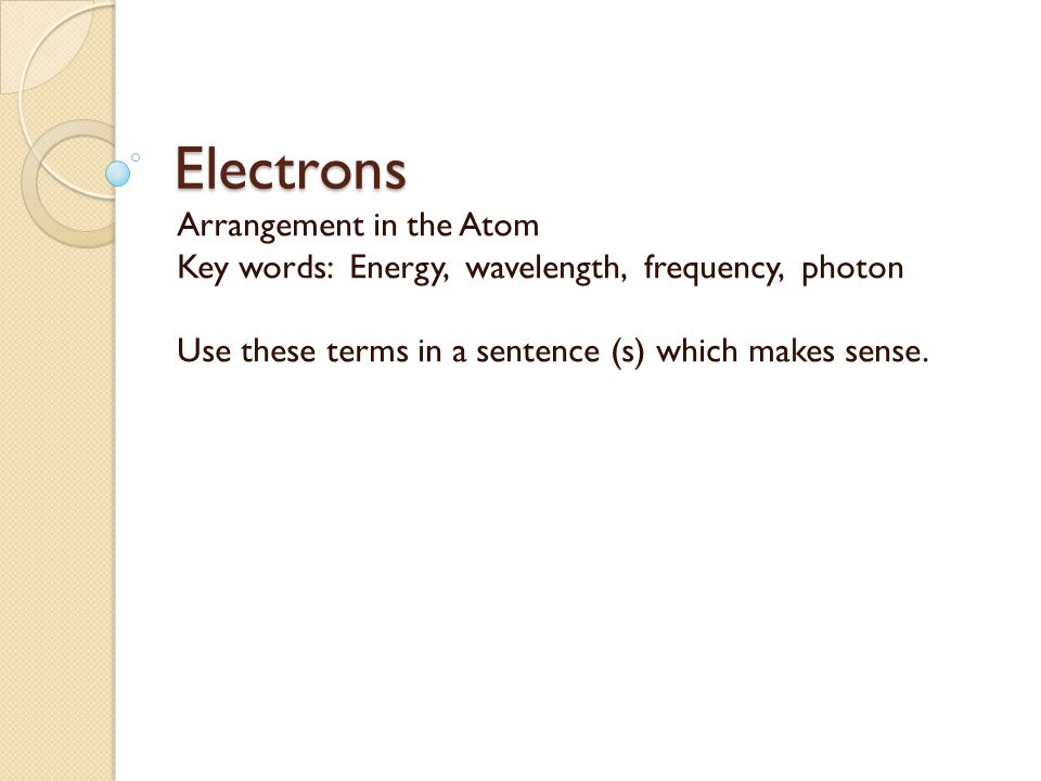Electrons Arrangement In The Atom Key Words Energy Wavelength. 1 Electrons Arrangement In The Atom Key Words Energy Wavelength Frequency Photon Use These Terms A Sentence S Which Makes Sense. Worksheet. Arrangement Of Electrons In Atoms Worksheet Answers At Mspartners.co