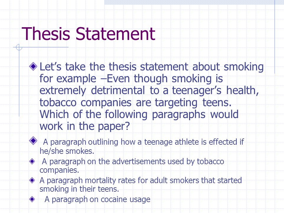 thesis statements on smoking ban Thesis statement: the smoking ban in the republic of ireland implemented by the irish government was to protect the public while not disturbing a large portion of cigarette sales directional transition: now that you understand my focus in this presentation, let's go over the laws of this legislation.