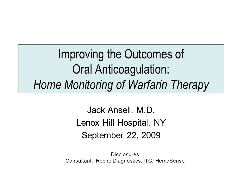 Improving the Outcomes of Oral Anticoagulation: Home