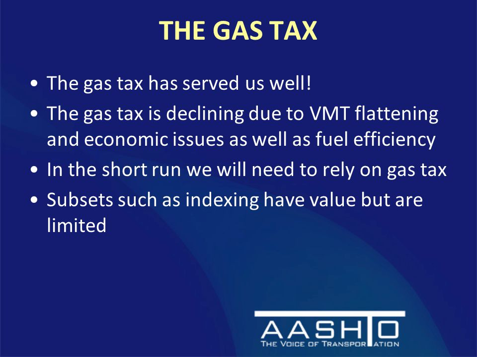 THE GAS TAX The gas tax has served us well.