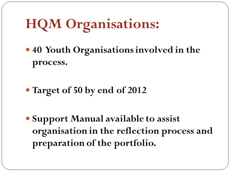 HQM Organisations: 40 Youth Organisations involved in the process.