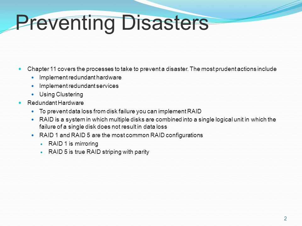Preventing Disasters Chapter 11 covers the processes to take to prevent a disaster.