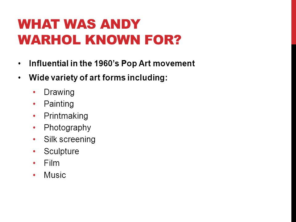 WHAT WAS ANDY WARHOL KNOWN FOR.