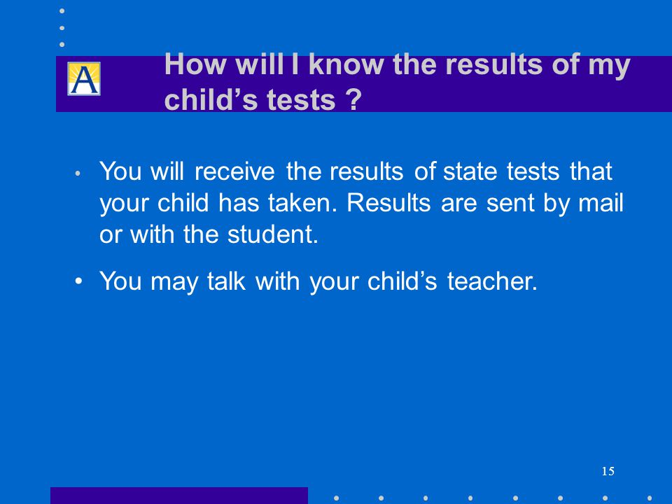 15 How will I know the results of my child's tests .