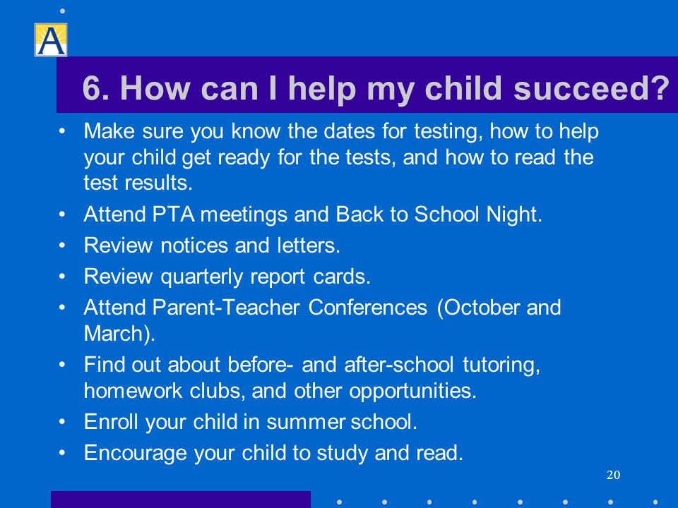 20 6. How can I help my child succeed.