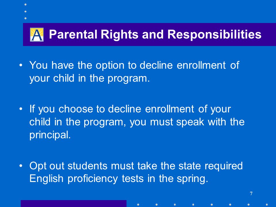 7 You have the option to decline enrollment of your child in the program.