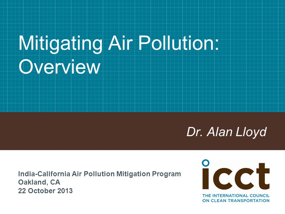 Mitigating Air Pollution: Overview Dr.
