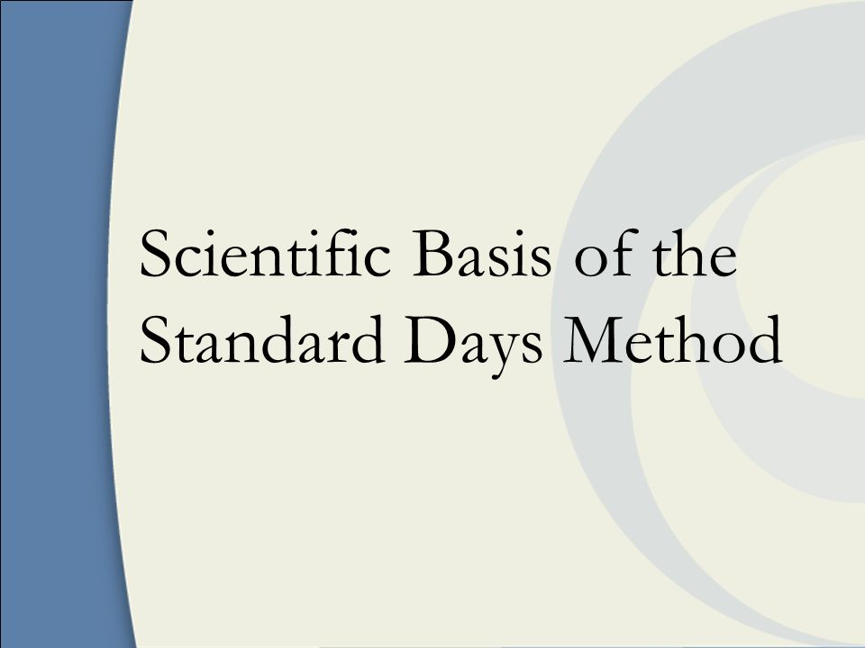 Scientific Basis of the Standard Days Method