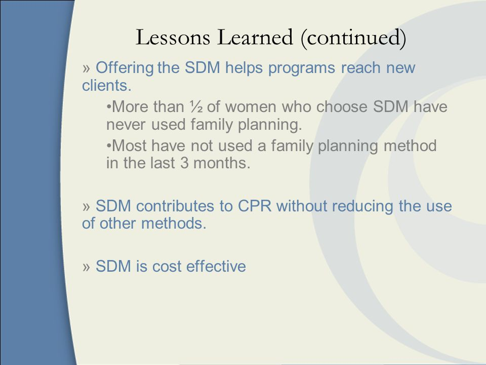 Lessons Learned (continued) » Offering the SDM helps programs reach new clients.