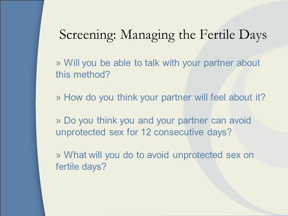 Screening: Managing the Fertile Days » Will you be able to talk with your partner about this method.