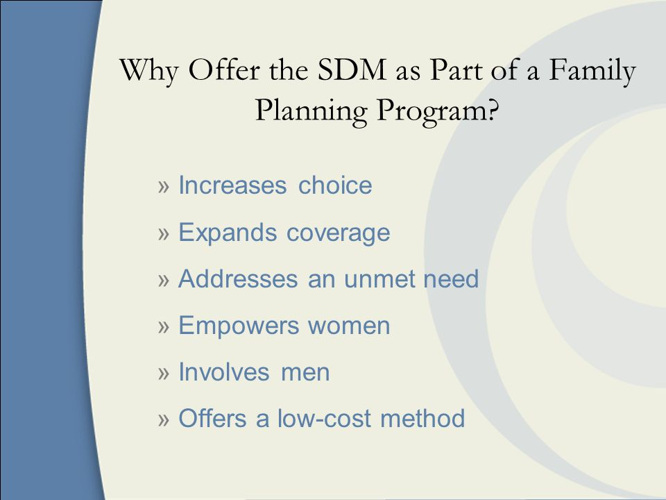 Why Offer the SDM as Part of a Family Planning Program.
