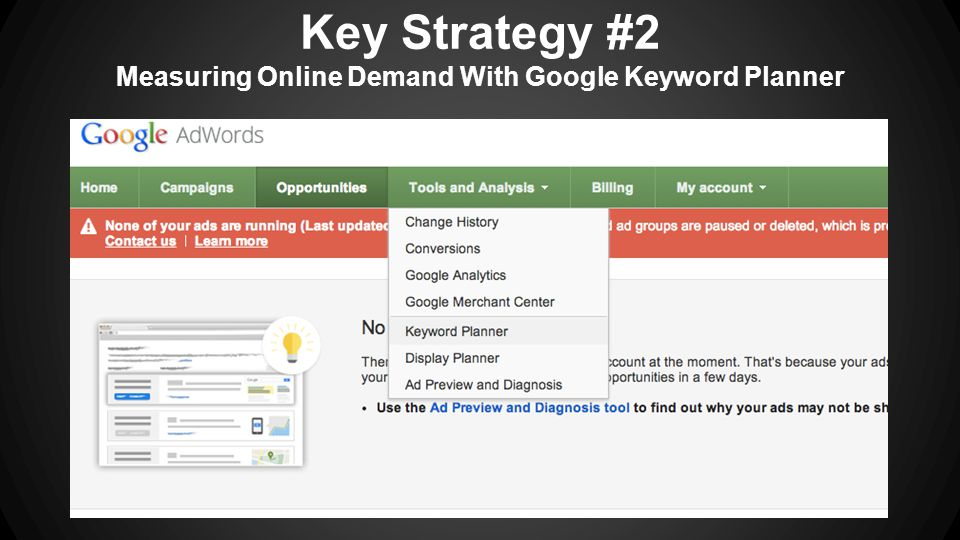Key Strategy #2 Measuring Online Demand With Google Keyword Planner