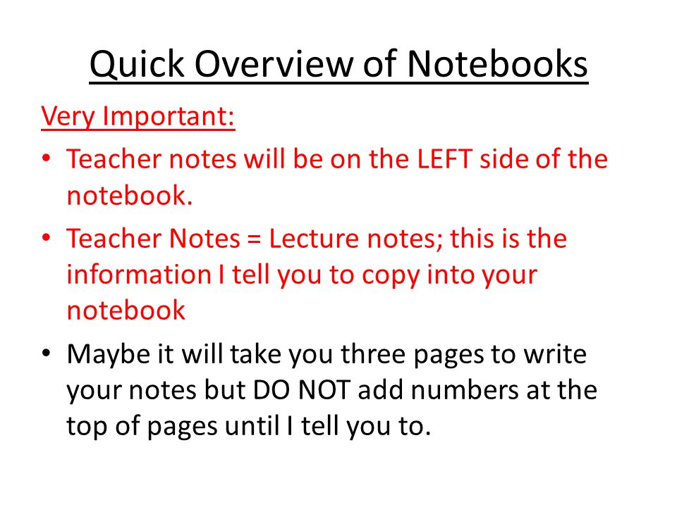 Quick Overview of Notebooks Very Important: Teacher notes will be on the LEFT side of the notebook.