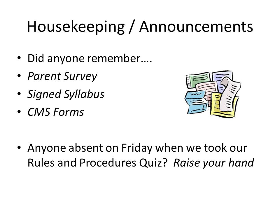 Housekeeping / Announcements Did anyone remember….
