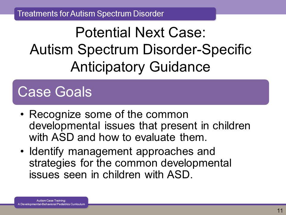 Treatments for Autism Spectrum Disorder Autism Case Training: A