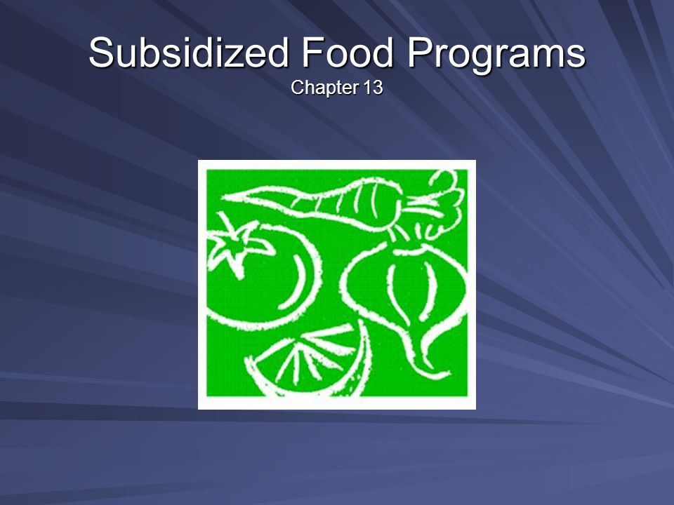 Subsidized Food Programs Chapter 13