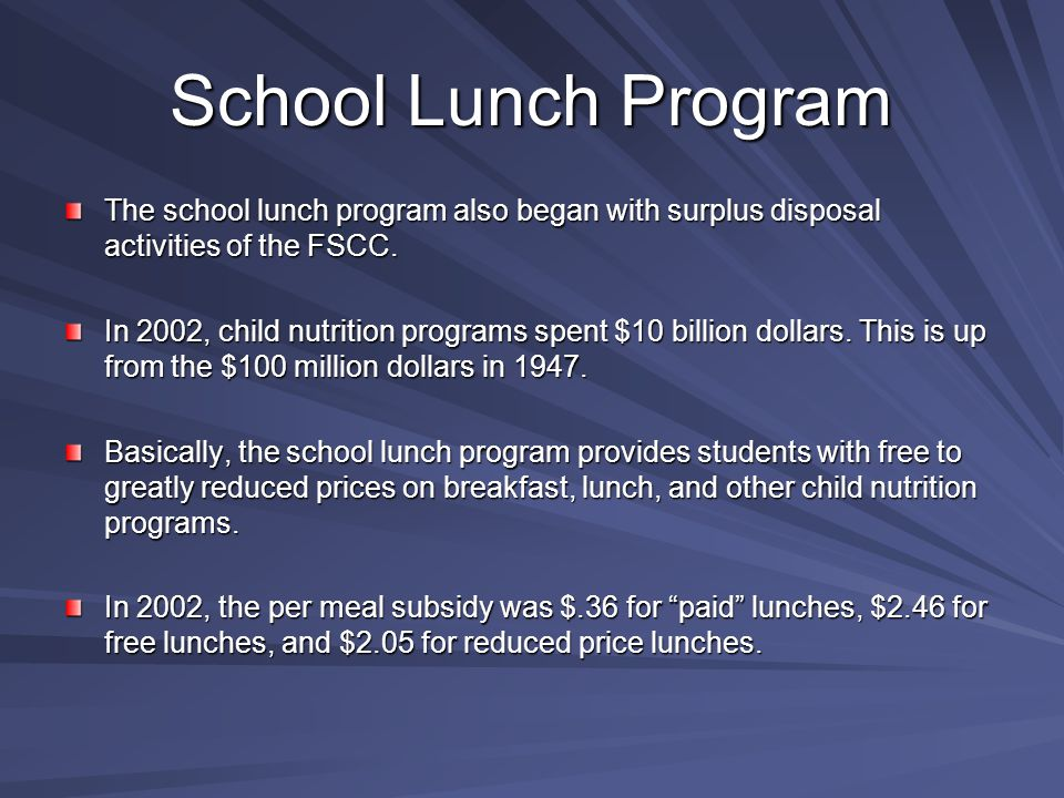The school lunch program also began with surplus disposal activities of the FSCC.