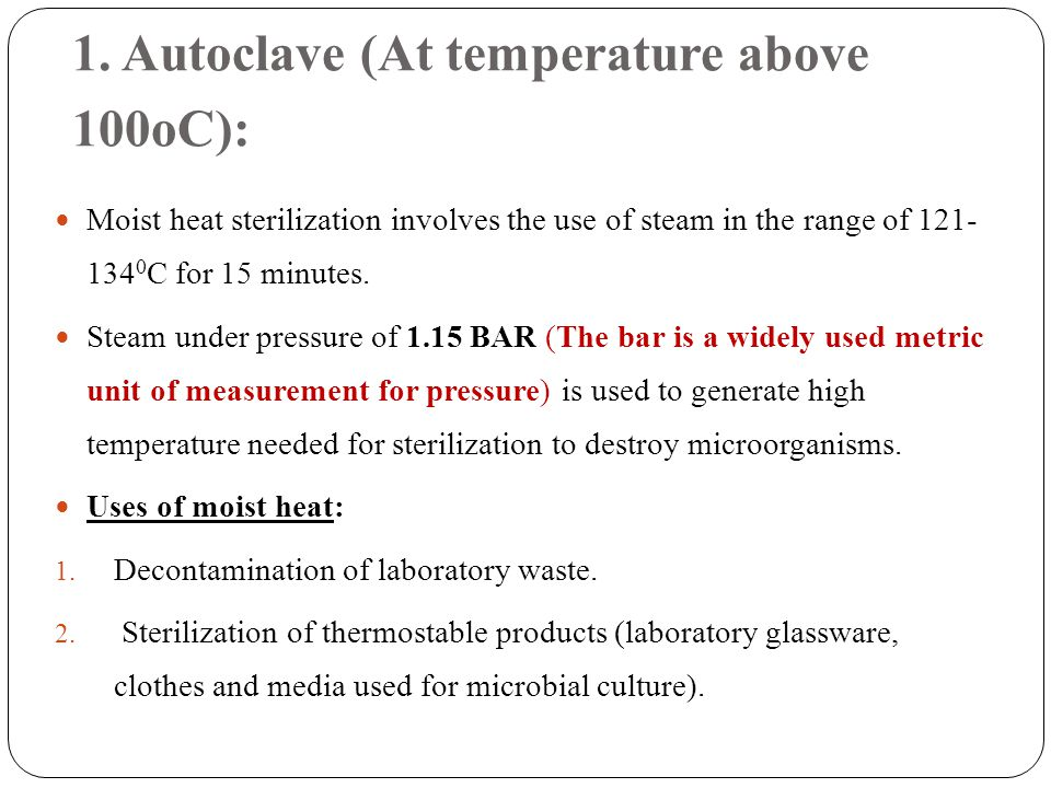 Sterilization and Disinfection  Moist Heat:  Moist heat