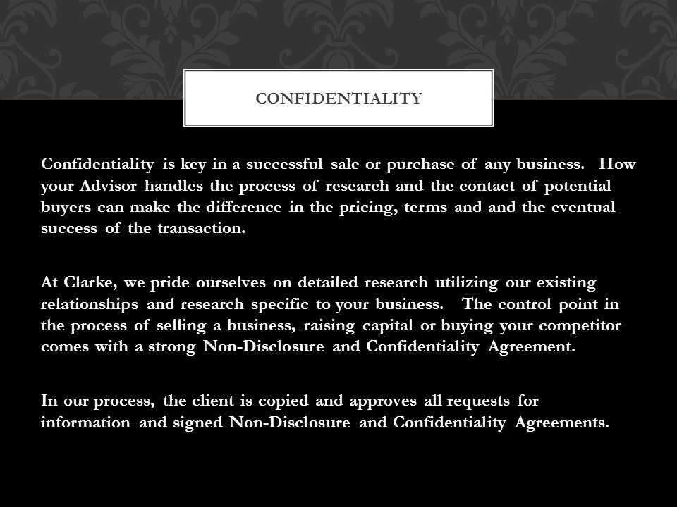 Confidentiality is key in a successful sale or purchase of any business.