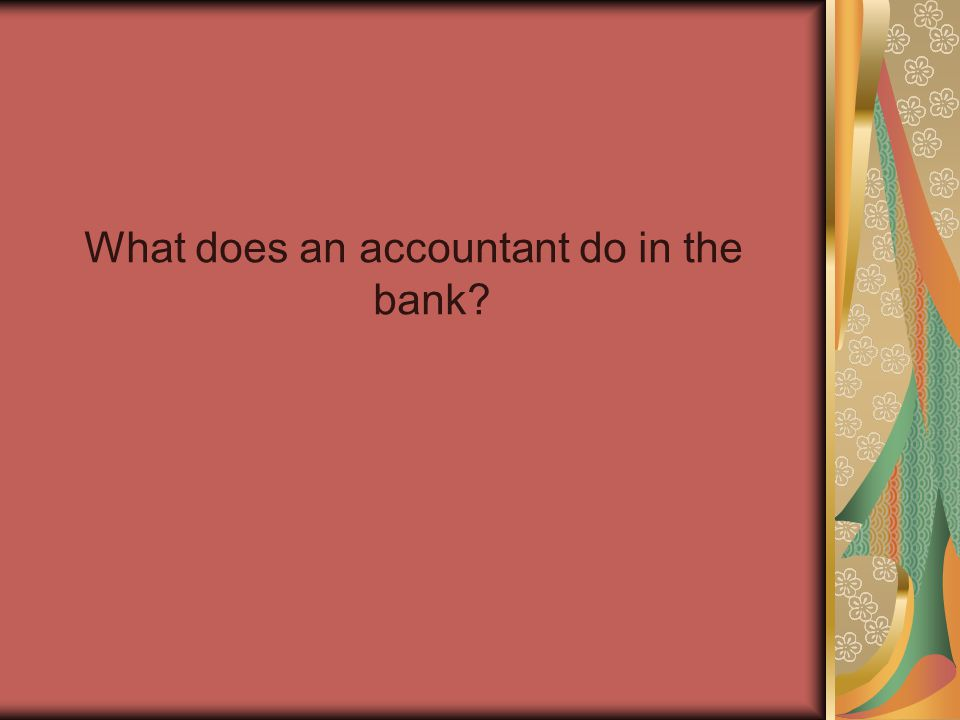 What does an accountant do in the bank