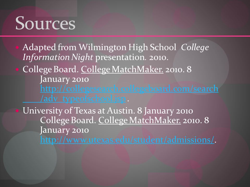 Sources Adapted from Wilmington High School College Information Night presentation.