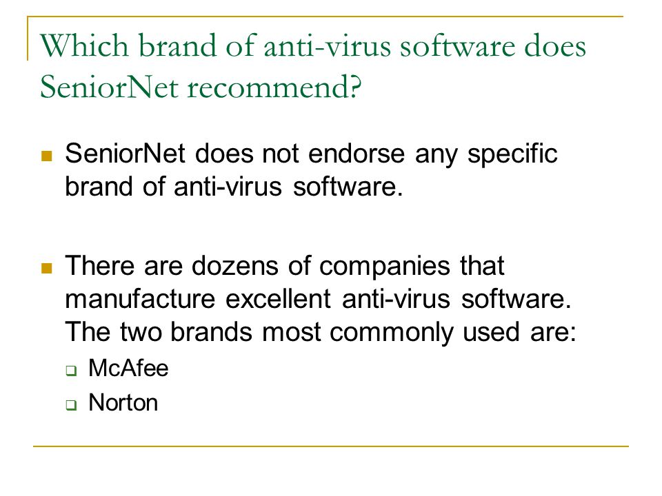 Which brand of anti-virus software does SeniorNet recommend.