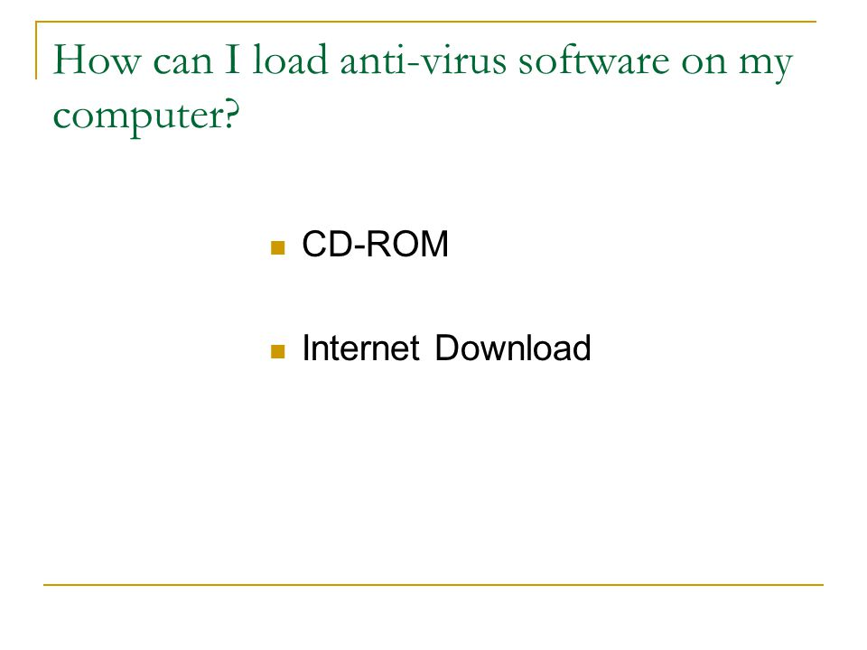 How can I load anti-virus software on my computer CD-ROM Internet Download