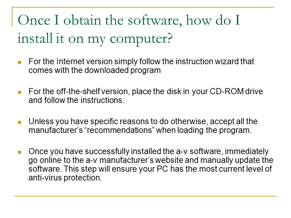 Once I obtain the software, how do I install it on my computer.