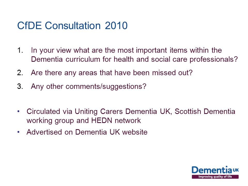 CfDE Consultation In your view what are the most important items within the Dementia curriculum for health and social care professionals.