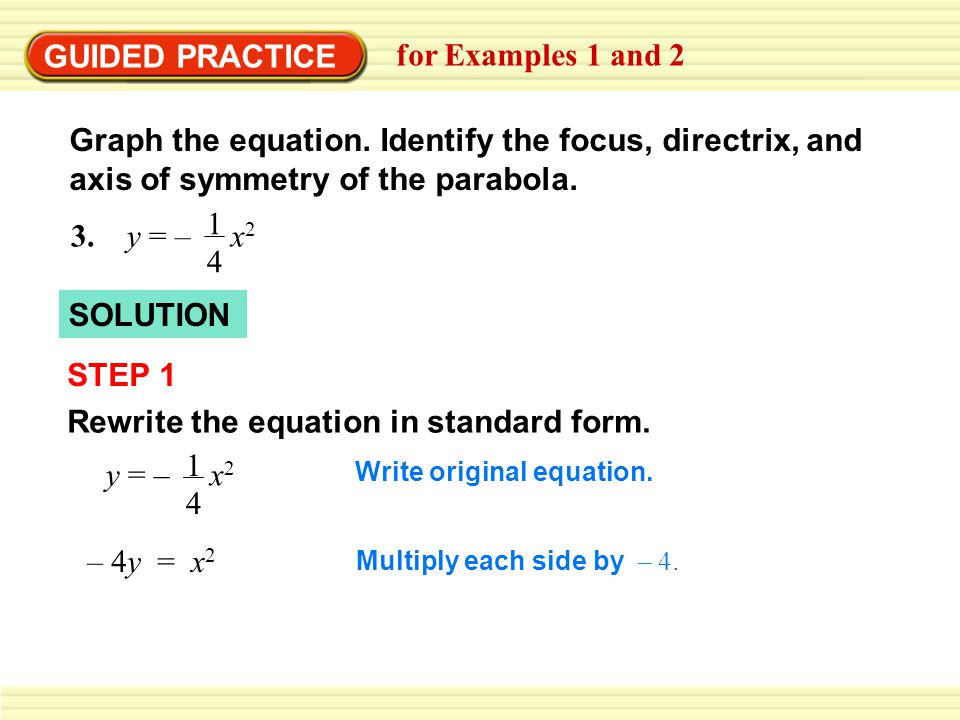GUIDED PRACTICE for Examples 1 and 2 SOLUTION STEP 1 Rewrite the equation in standard form.