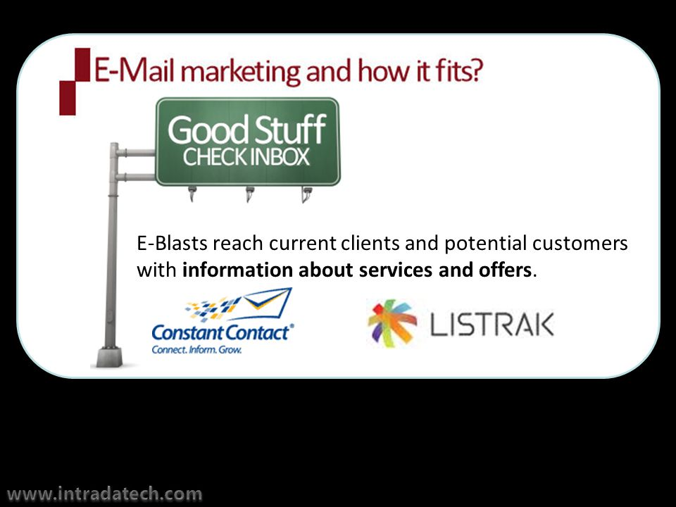 E-Blasts reach current clients and potential customers with information about services and offers.