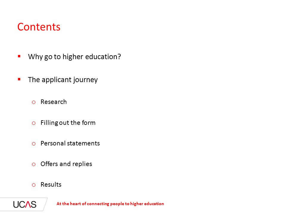 Contents  Why go to higher education.