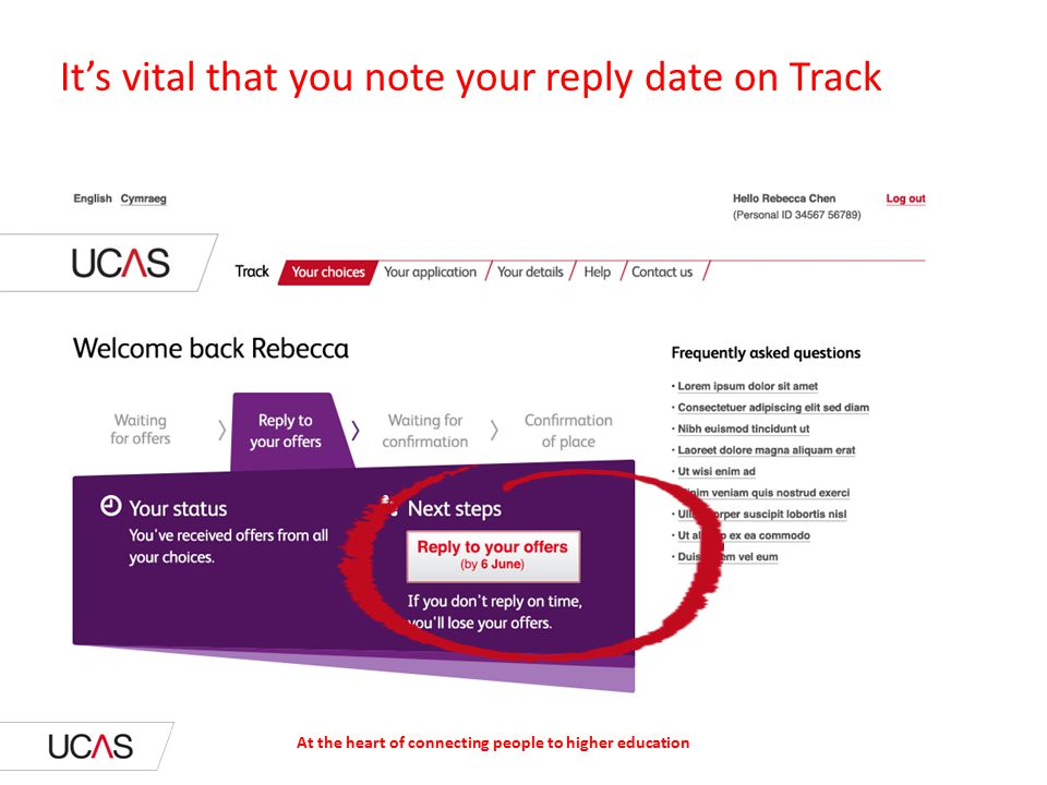 It's vital that you note your reply date on Track At the heart of connecting people to higher education