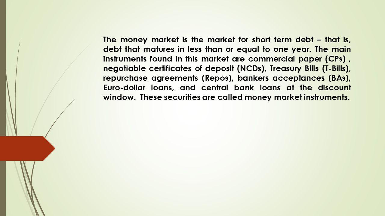 The Money Market The Money Market Is The Market For Short Term Debt