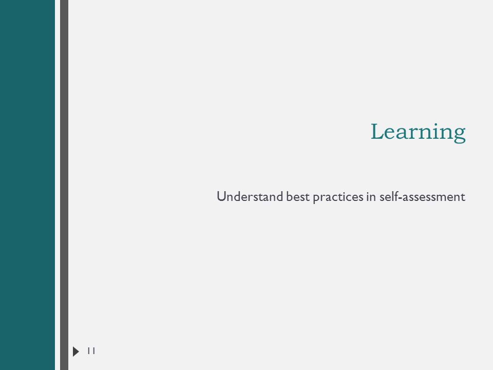 Learning Understand best practices in self-assessment 11