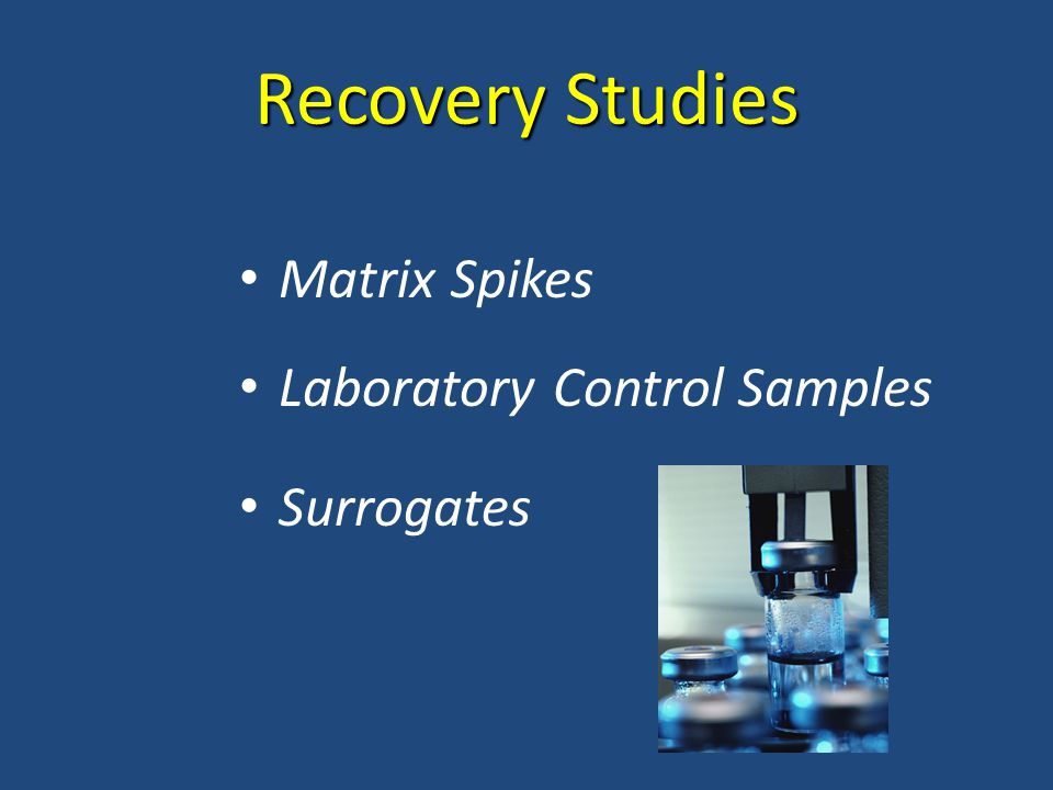 Recovery Studies Matrix Spikes Laboratory Control Samples Surrogates