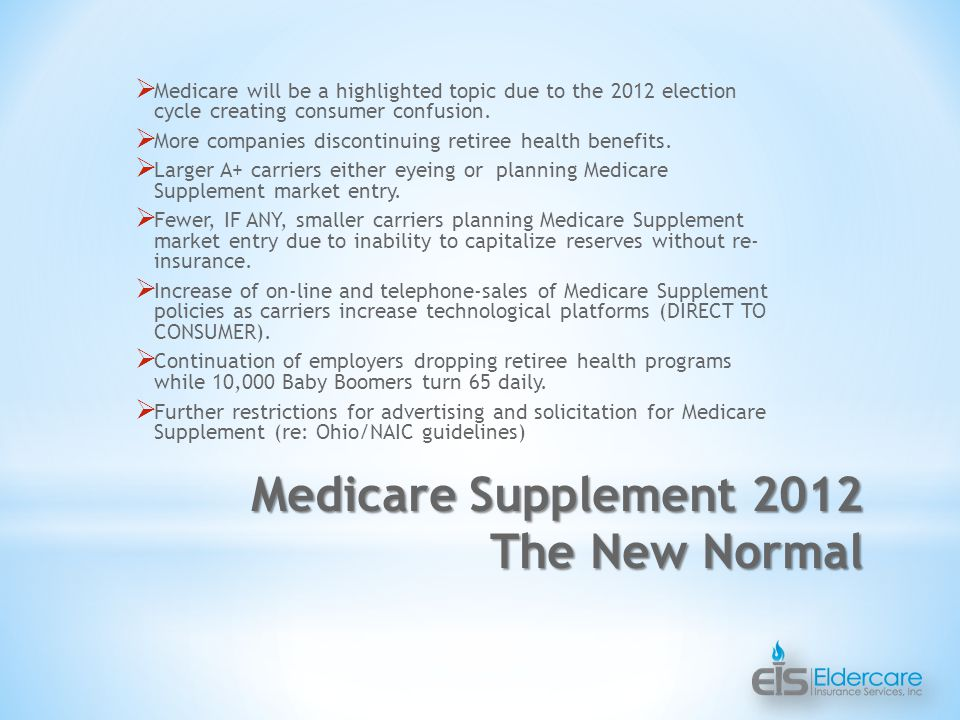  Medicare will be a highlighted topic due to the 2012 election cycle creating consumer confusion.