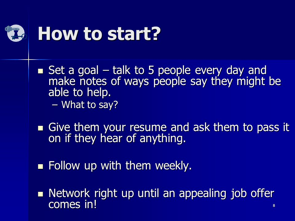 8 How to start.