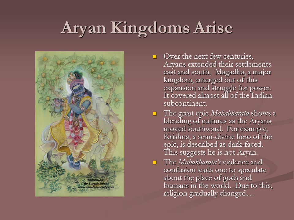 Aryan Kingdoms Arise Over the next few centuries, Aryans extended their settlements east and south, Magadha, a major kingdom, emerged out of this expansion and struggle for power.