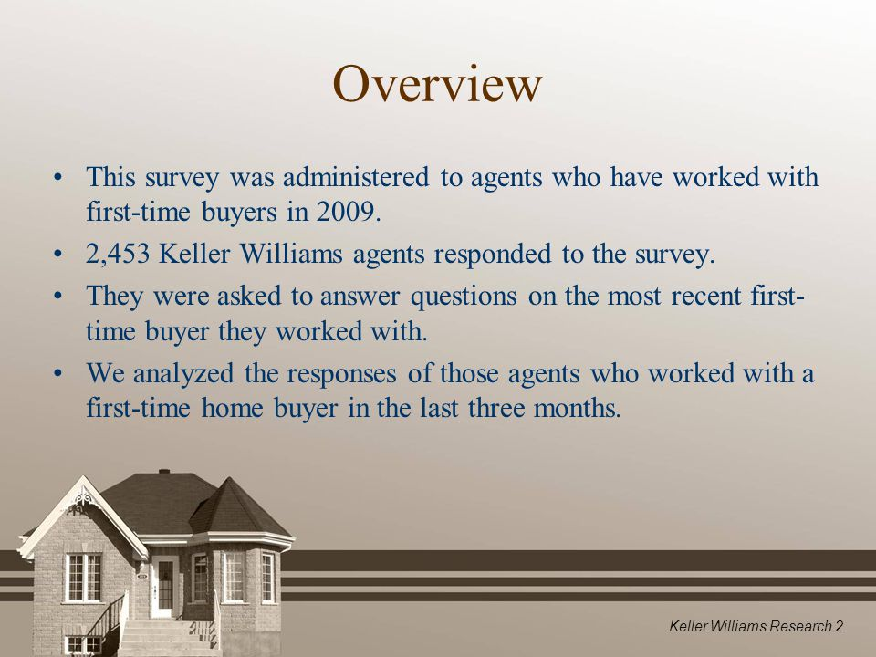 First-Time Home Buyer Survey Keller Williams Research  - ppt