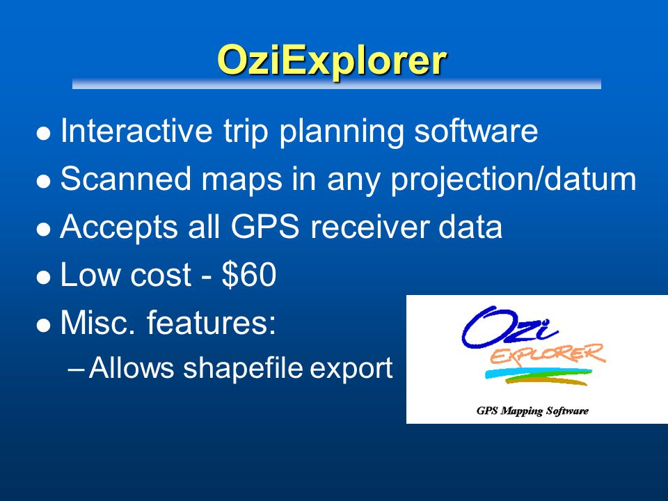 Tools of the Trade GPS Communication Software GPS Mapping