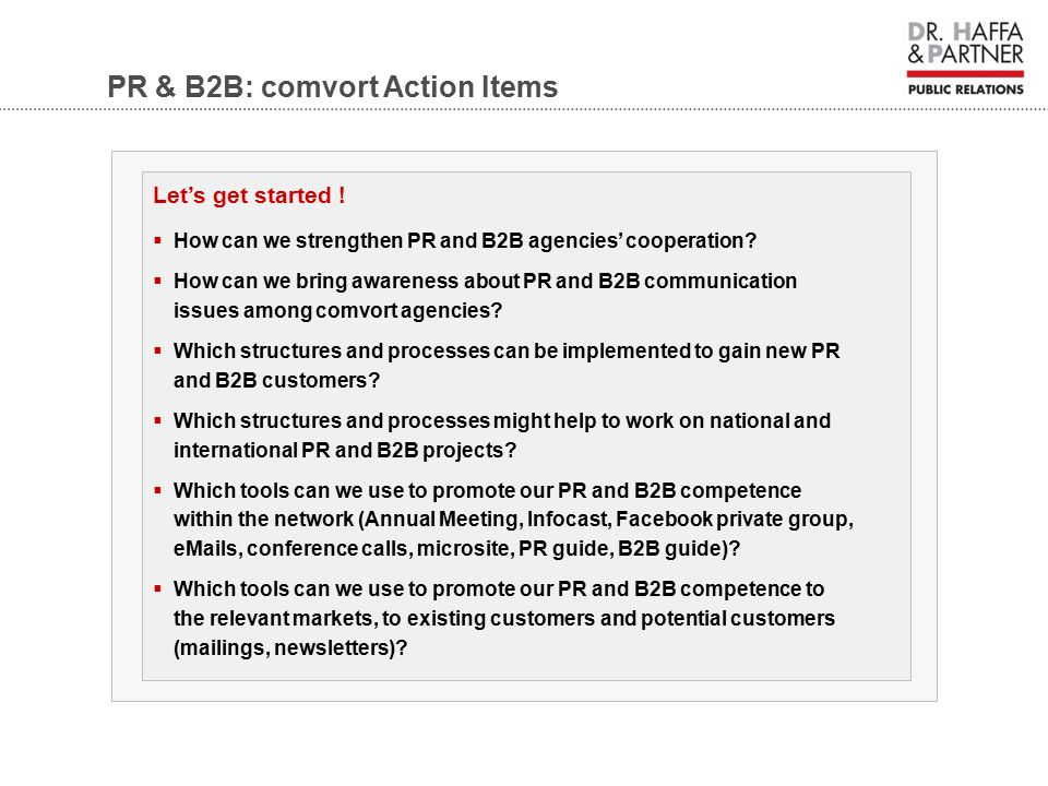 Let's get started .  How can we strengthen PR and B2B agencies' cooperation.