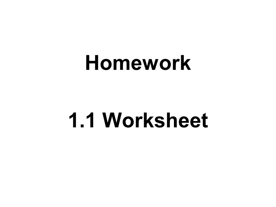 1.1 Worksheet Homework