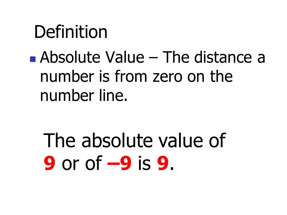 Definition Absolute Value – The distance a number is from zero on the number line.