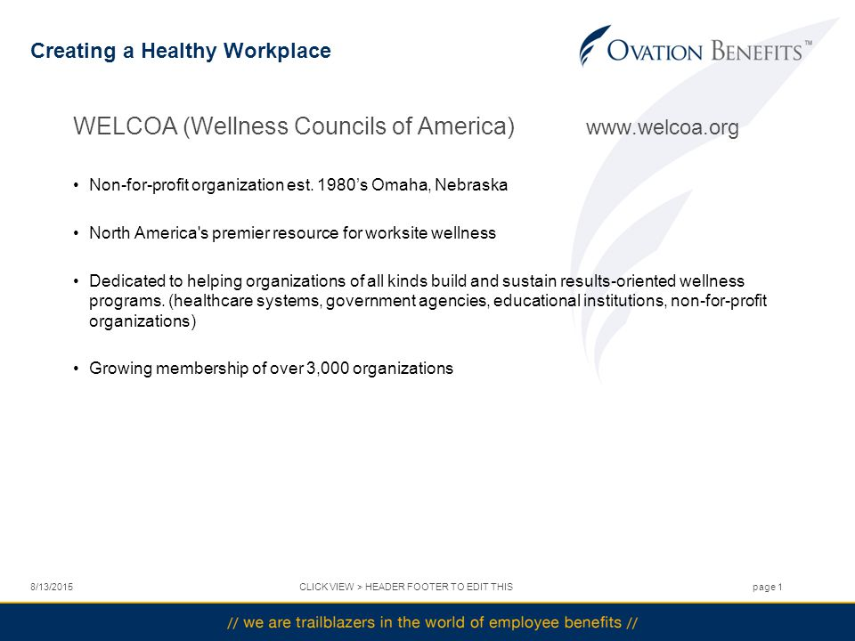 Creating a Healthy Workplace WELCOA (Wellness Councils of America)   Non-for-profit organization est.