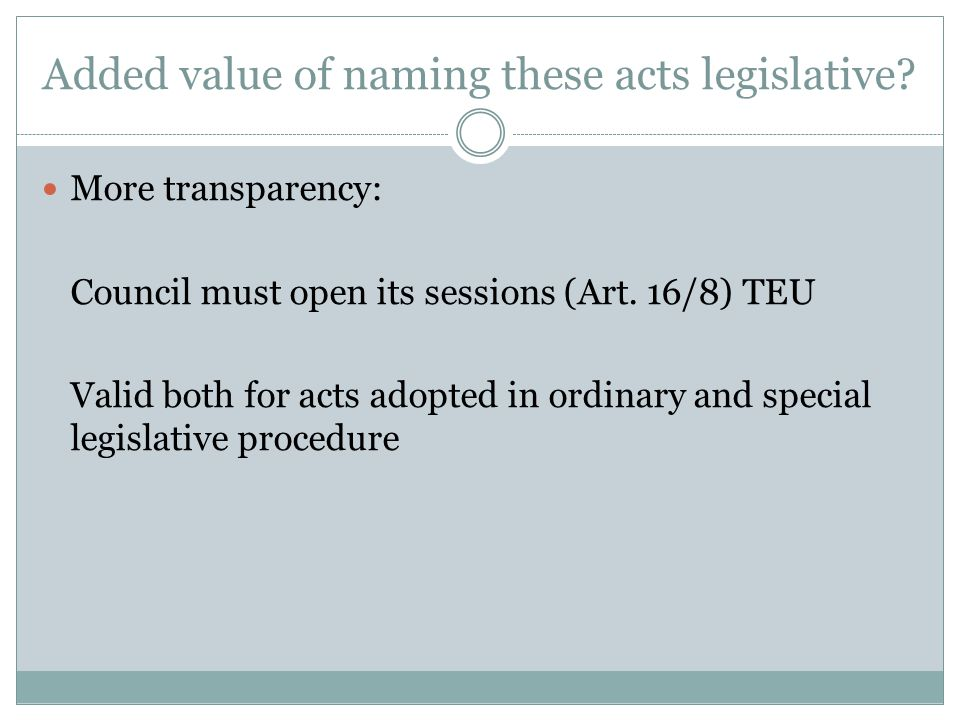 Added value of naming these acts legislative.