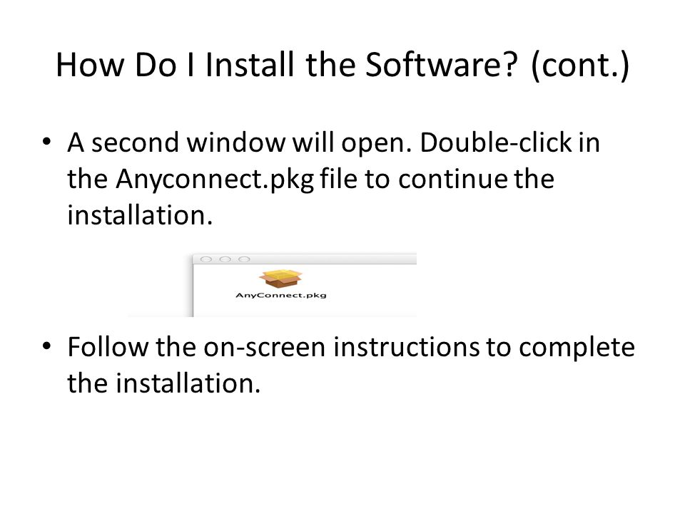 How Do I Install the Software. (cont.) A second window will open.