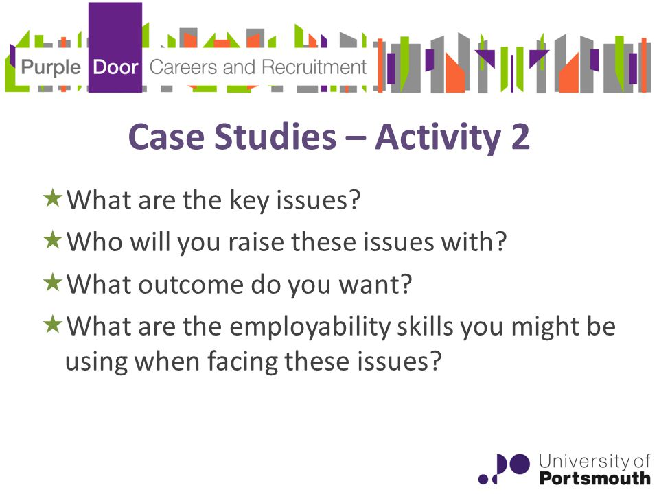 Case Studies – Activity 2  What are the key issues.