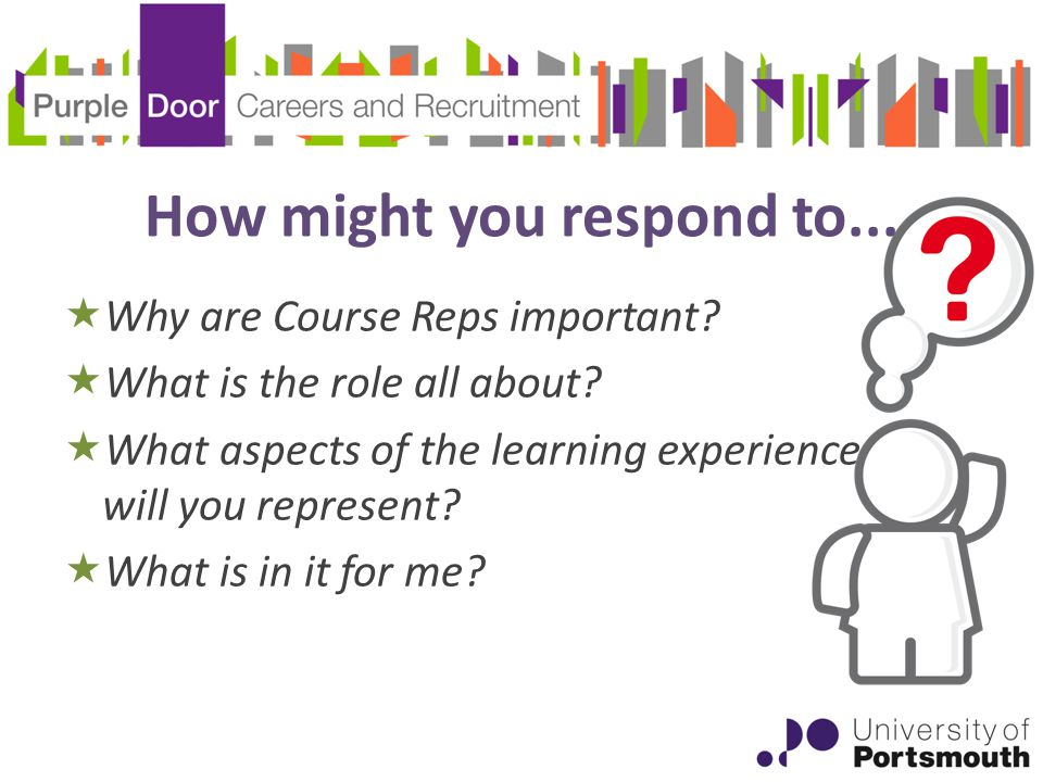 How might you respond to...  Why are Course Reps important.